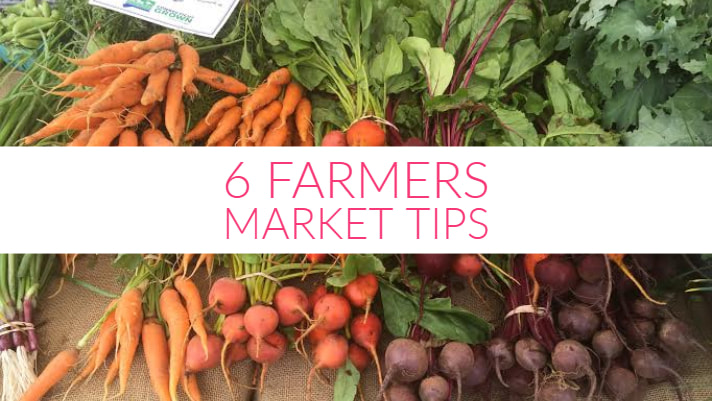 6 Farmers Market Tips