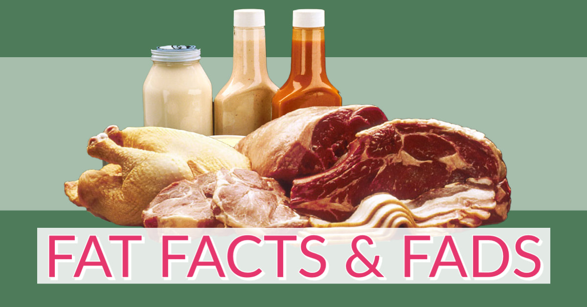 Fat Facts & Fads