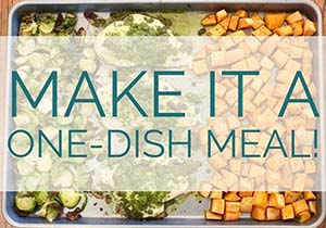 Make It a One-Dish Meal